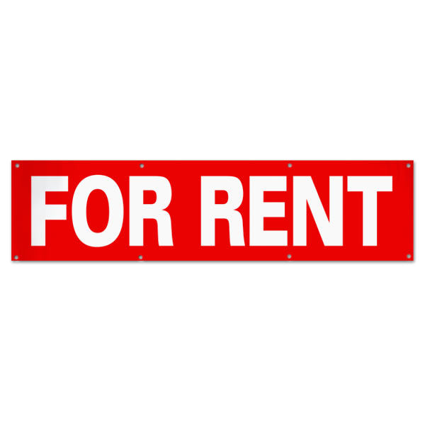 Make sure your message is seen with a large red For Rent banner with white text size 8x2