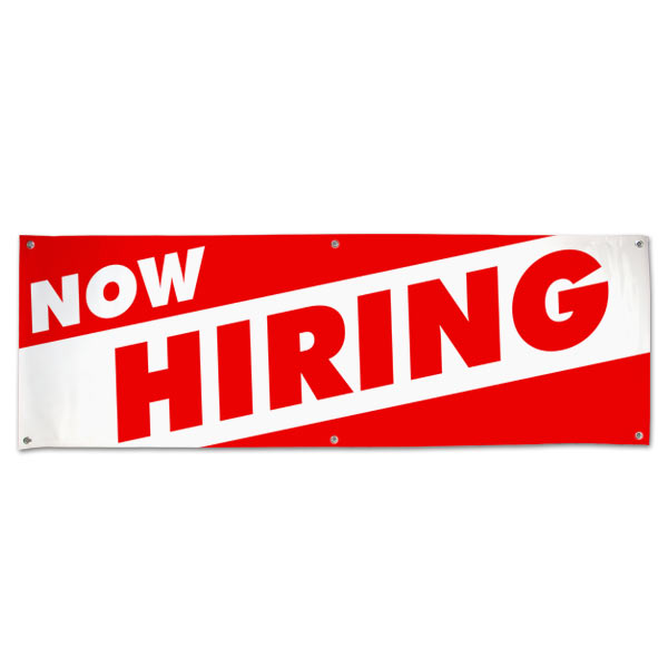 Get help with our business and hire some new employees, get the word out with a large now hiring banner size 6x2