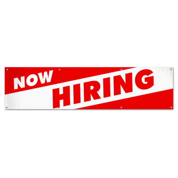 Get help with our business and hire some new employees, get the word out with a large now hiring banner size 8x2
