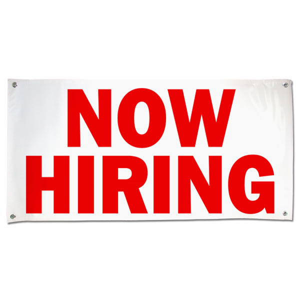 Hire some new employees fast with a large banner posted outside your business that says now hiring size 4x2